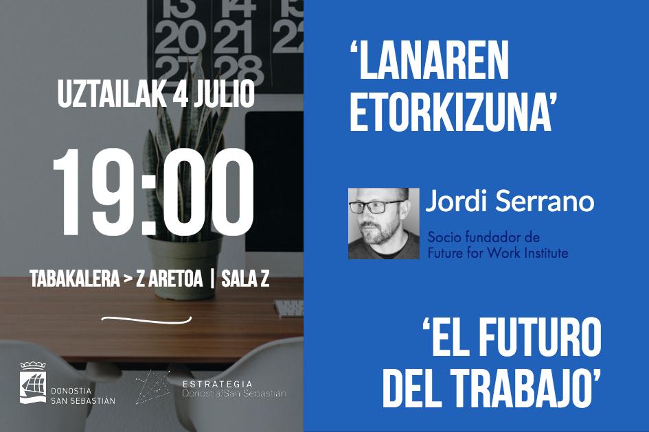 CONFERENCIA: JORDI SERRANO SOBRE ´EL FUTURO DEL TRABAJO´