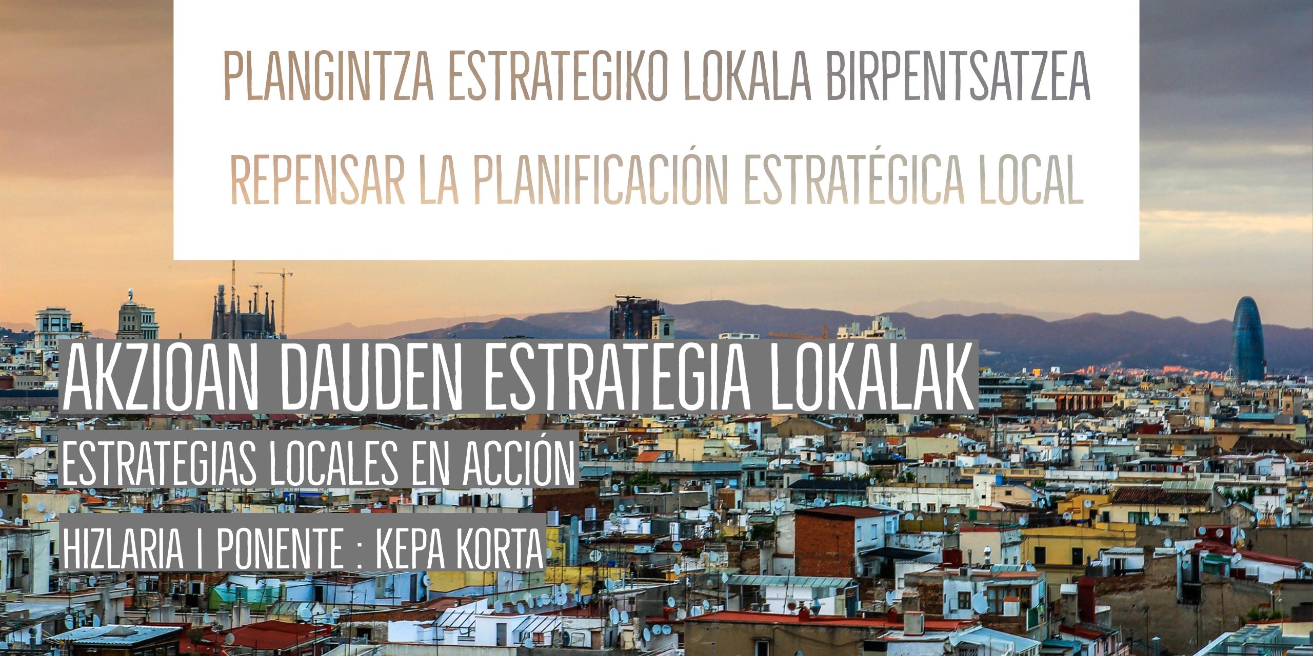 Plangintza estrategiko lokala birpentsatzea