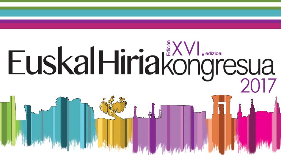 XVI Congreso Euskal Hiria. Lurraldea 2040: Euskadi territorio vivo
