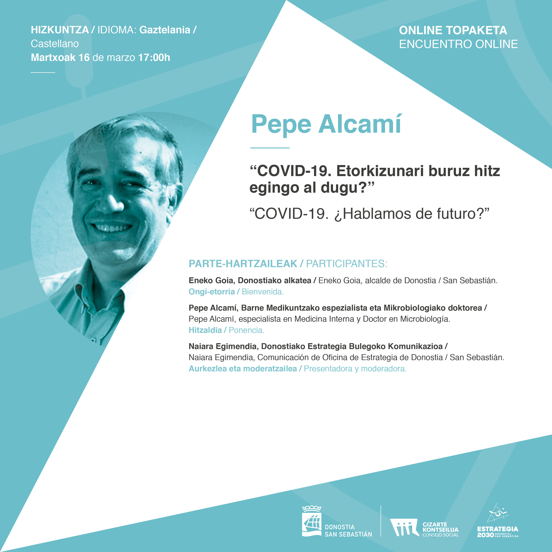 """Pepe Alcami: """"COVID-19. Etorkizunari buruz hitz egingo al dugu?"""