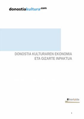 Donostia Kultura: inpaktu ekonomiko eta sozialaren azterketa. Laburpena